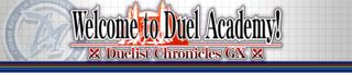 DuelistChroniclesGXWelcometoDuelAcademy-Banner.png