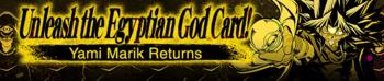 Unleash the Egyptian God Card! Yami Marik Returns
