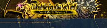 Unleash the Egyptian God Card! Yami Marik Returns II