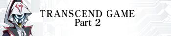 Transcend Game Part 2