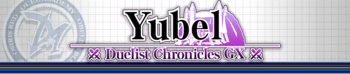 Duelist Chronicles GX: Yubel