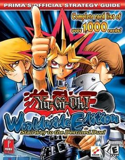Yu-Gi-Oh! Worldwide Edition: Stairway to the Destined Duel: Prima's Official Strategy Guide