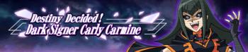 Destiny Decided! Dark Signer Carly Carmine