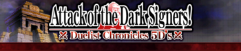 Duelist Chronicles 5D's: Attack of the Dark Signers!