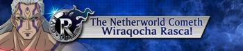 Raid Duel - The Netherworld Cometh: Wiraqocha Rasca!