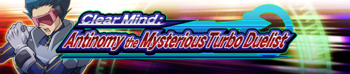Clear Mind: Antinomy the Mysterious Turbo Duelist