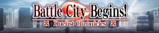 DuelistChroniclesBattleCityBegins-Banner.png