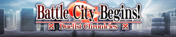 Duelist Chronicles: Battle City Begins!