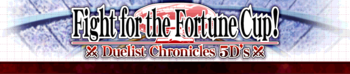 Duelist Chronicles 5D's: Fight for the Fortune Cup!